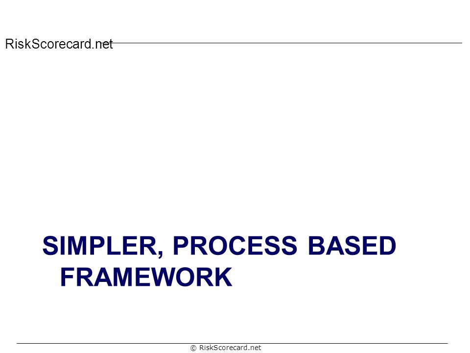 Simpler, process based framework