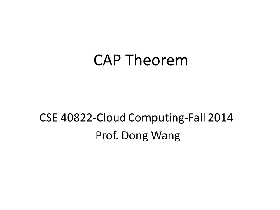 CSE 40822-Cloud Computing-Fall 2014 Prof. Dong Wang