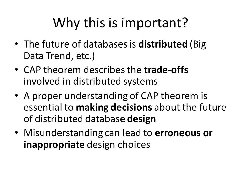 Why this is important The future of databases is distributed (Big Data Trend, etc.)