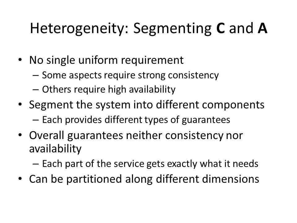 Heterogeneity: Segmenting C and A