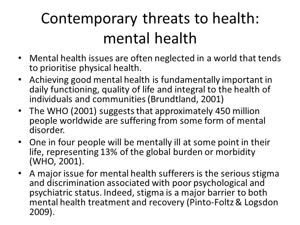 Contemporary threats to health: mental health