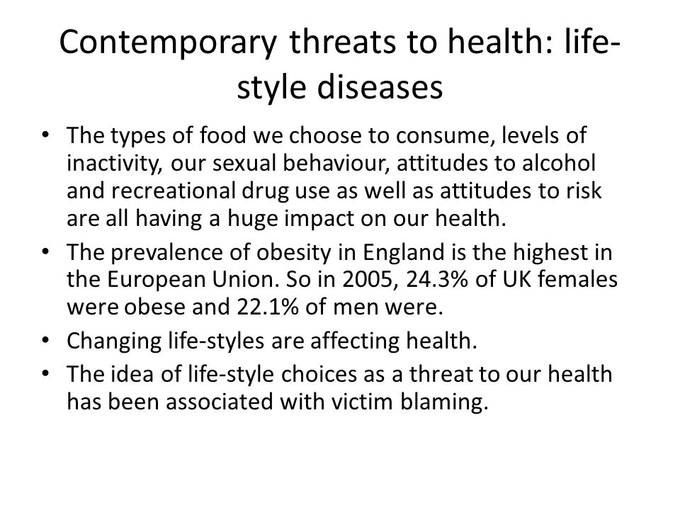 Contemporary threats to health: life-style diseases