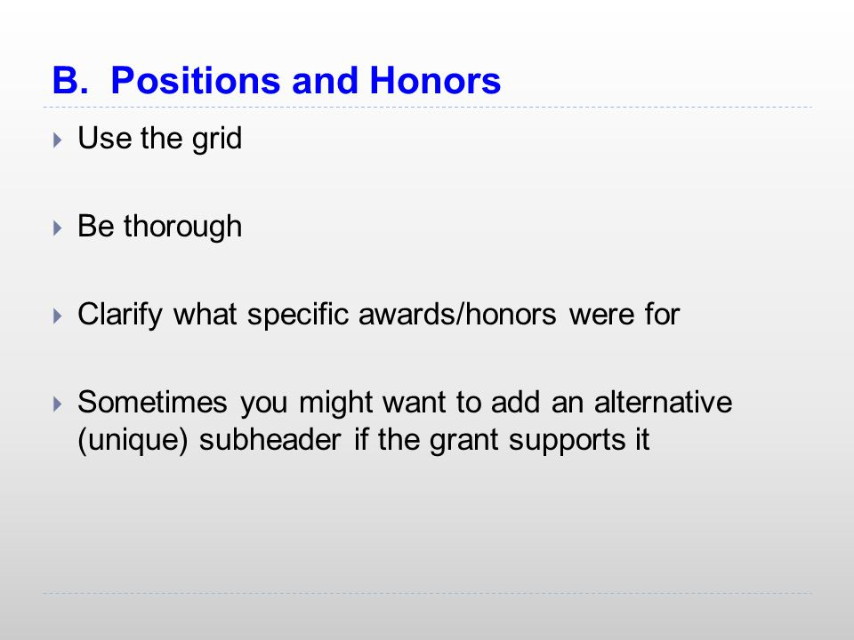 B. Positions and Honors Use the grid Be thorough
