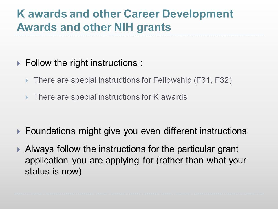 K awards and other Career Development Awards and other NIH grants