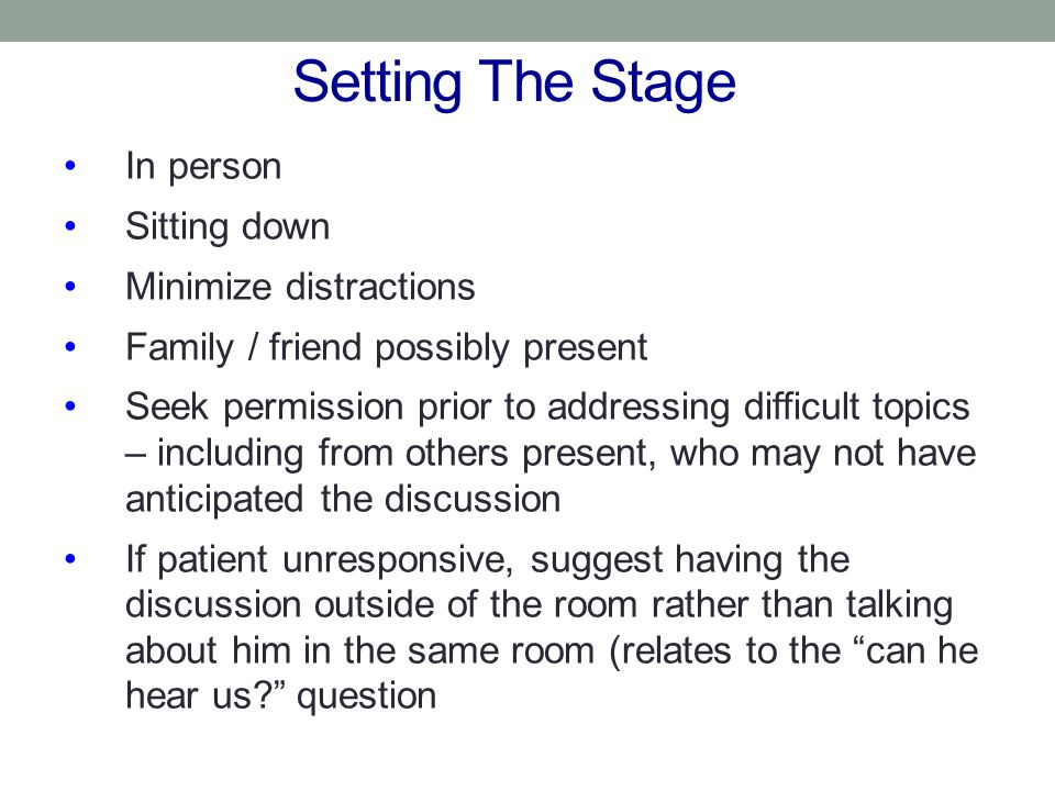 Setting The Stage In person Sitting down Minimize distractions