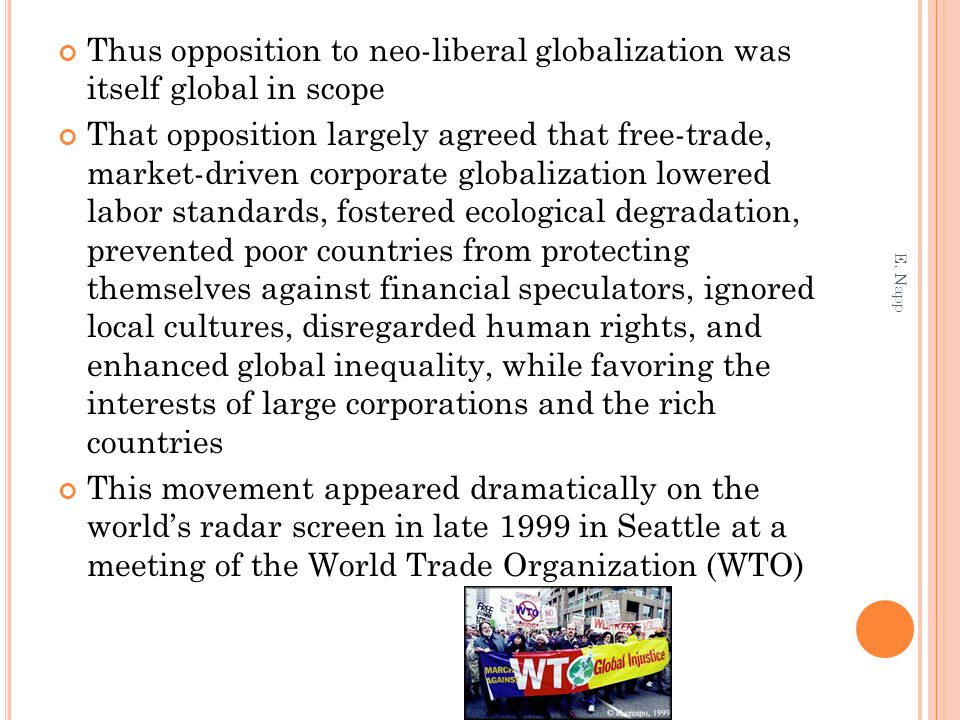 Thus opposition to neo-liberal globalization was itself global in scope