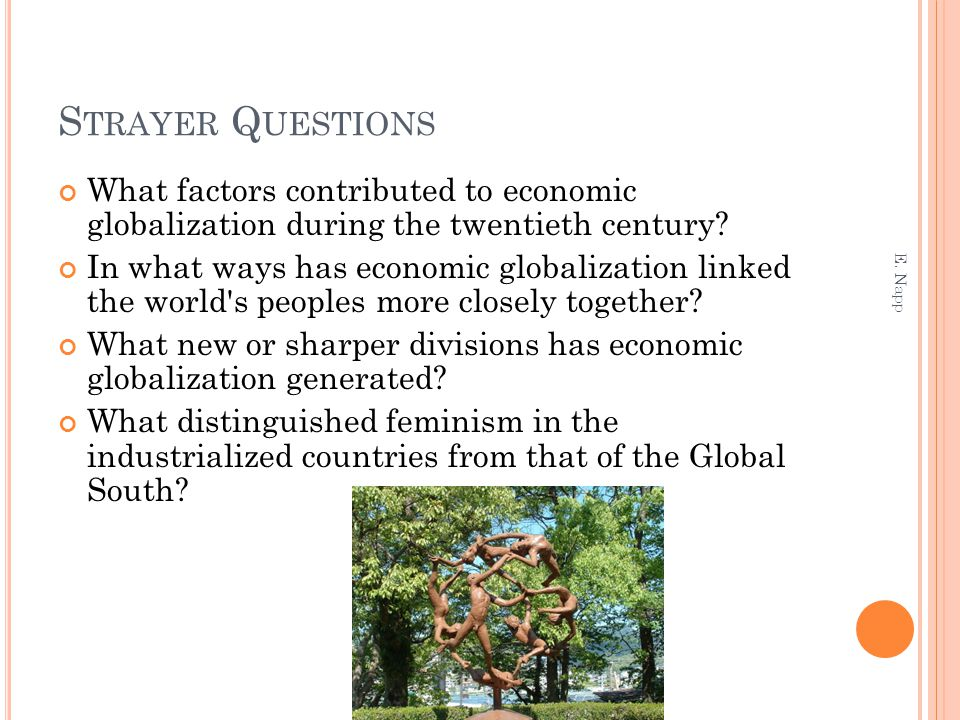 Strayer Questions What factors contributed to economic globalization during the twentieth century
