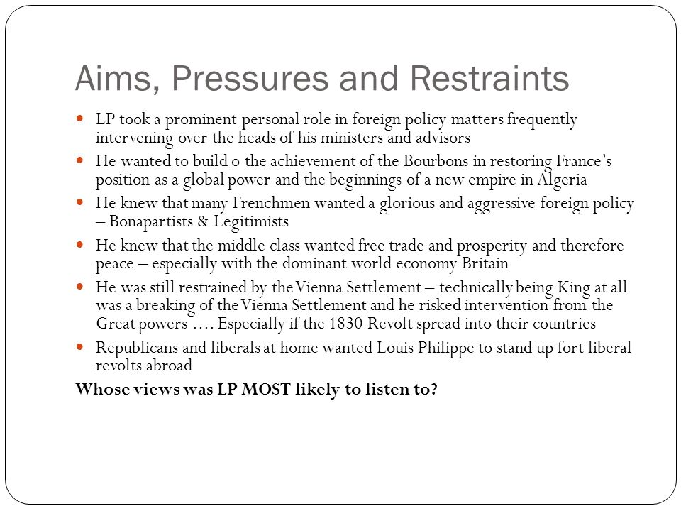 Aims, Pressures and Restraints