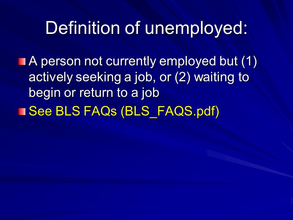 Definition of unemployed: