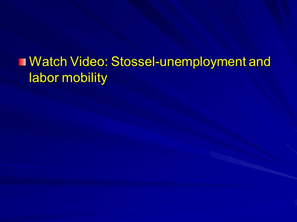 Watch Video: Stossel-unemployment and labor mobility
