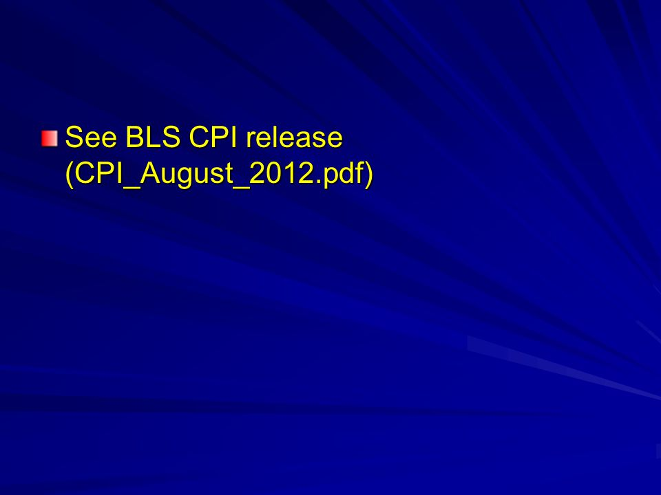 See BLS CPI release (CPI_August_2012.pdf)
