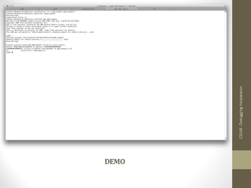 DEMO CS168 - Debugging Helpsession gcc -g -o gdb_example gdb_example.c