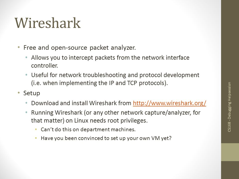 Wireshark Free and open-source packet analyzer. Setup