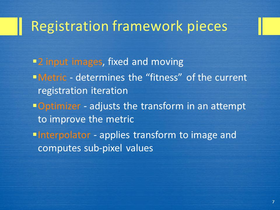 Registration framework pieces