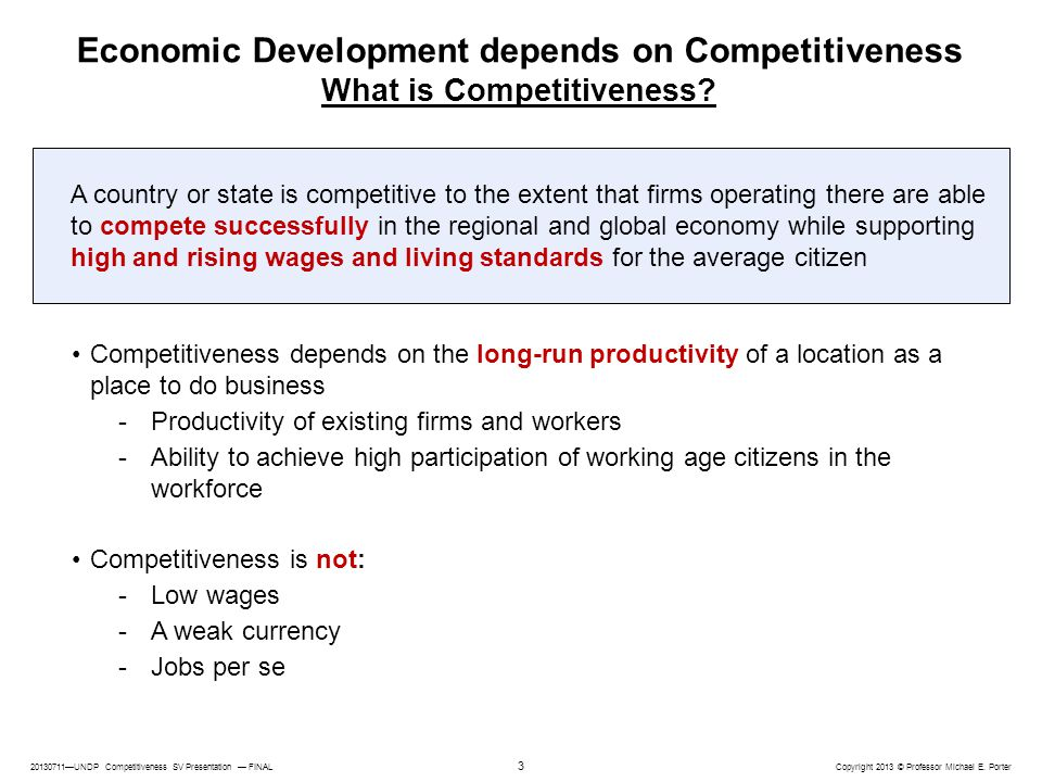 Economic Development depends on Competitiveness What is Competitiveness