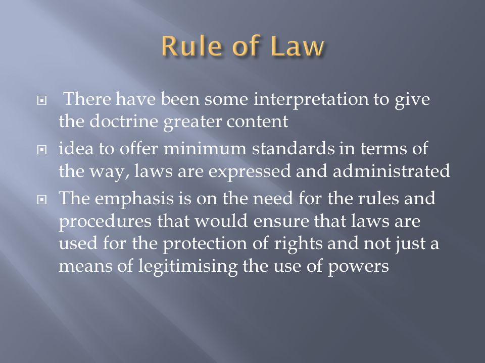 Rule of Law There have been some interpretation to give the doctrine greater content.