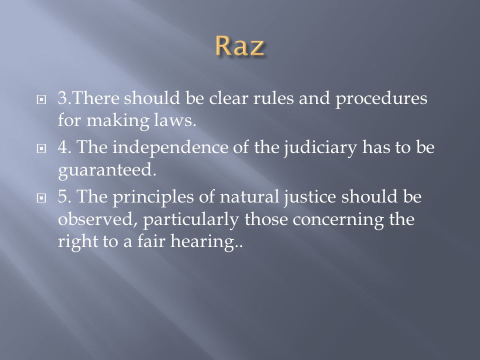 Raz 3.There should be clear rules and procedures for making laws.