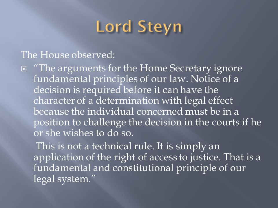 Lord Steyn The House observed: