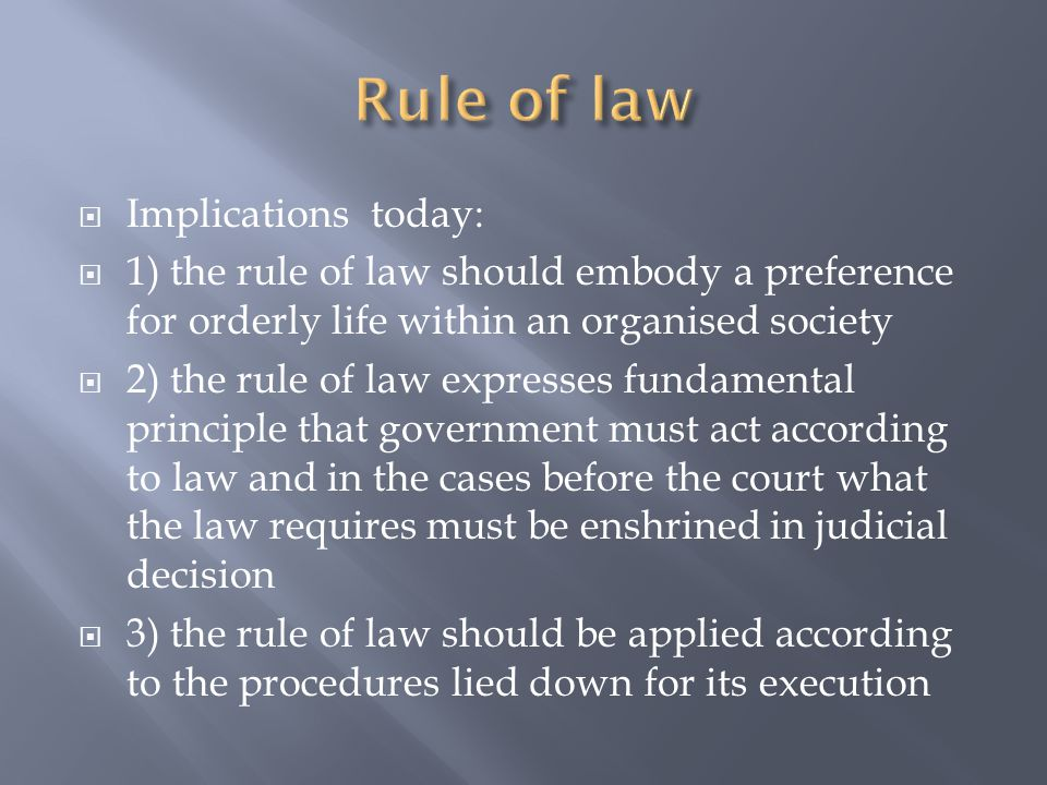 Rule of law Implications today: