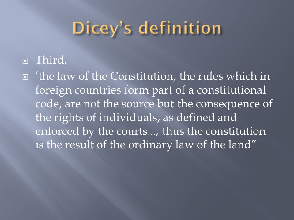 Dicey's definition Third,