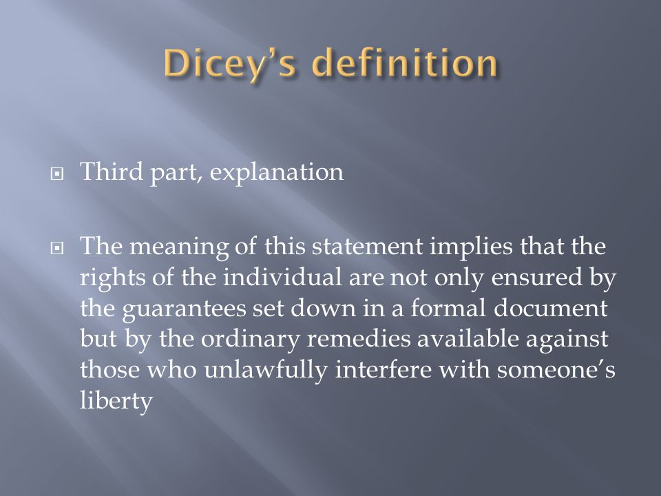 Dicey's definition Third part, explanation