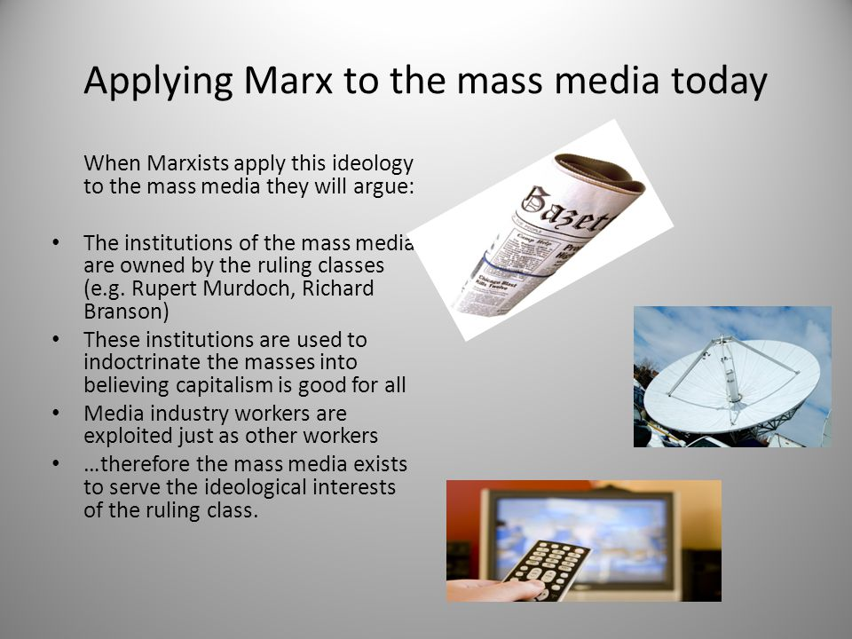 Applying Marx to the mass media today
