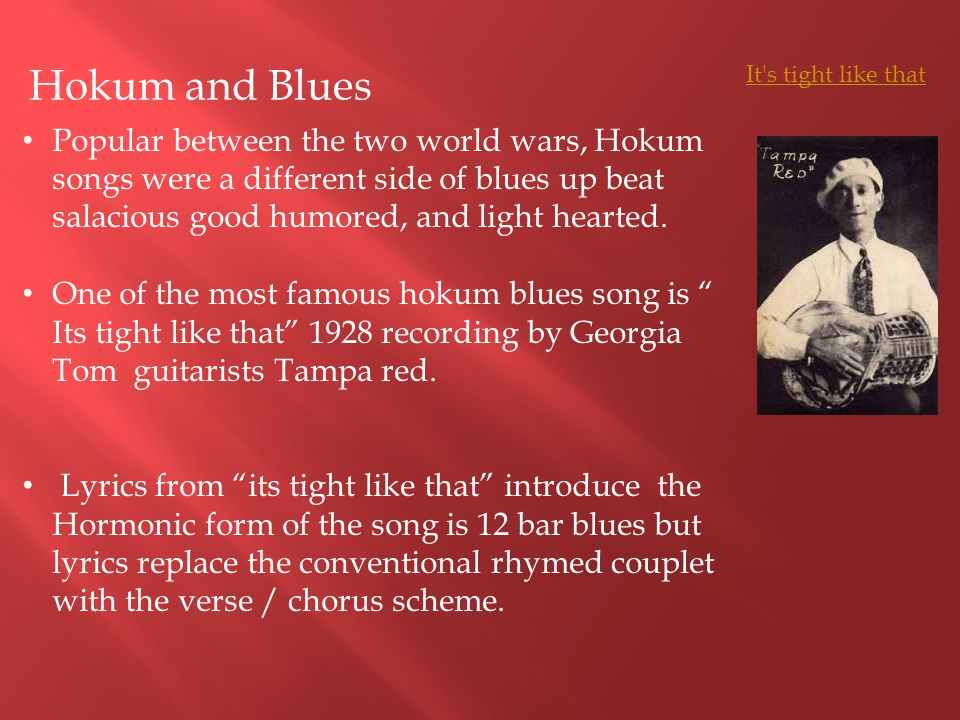 Hokum and Blues It s tight like that.