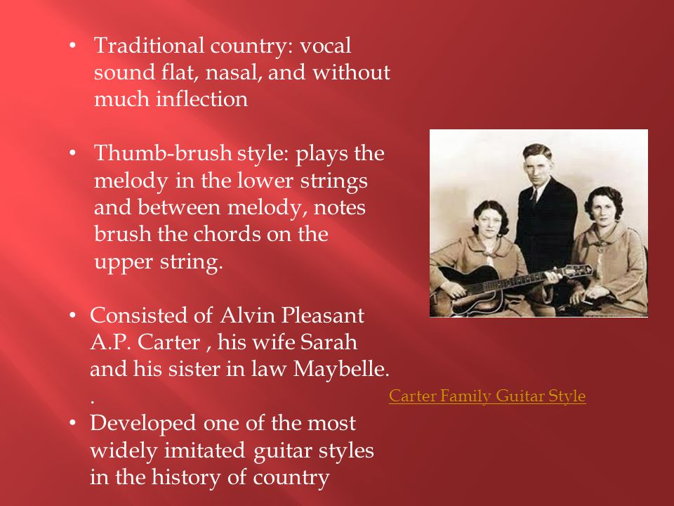 Traditional country: vocal sound flat, nasal, and without much inflection