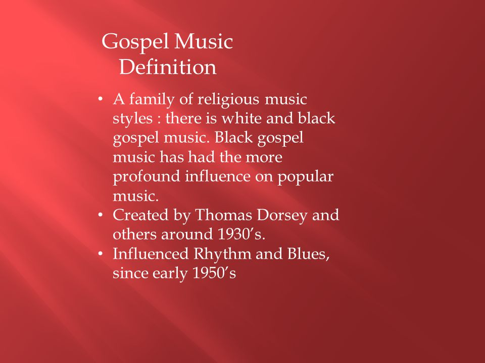 the influence of gospel music Free essay: gospel music has been around for a hundred of years gospel music  is highly emotional evangelical vocal music that originated.