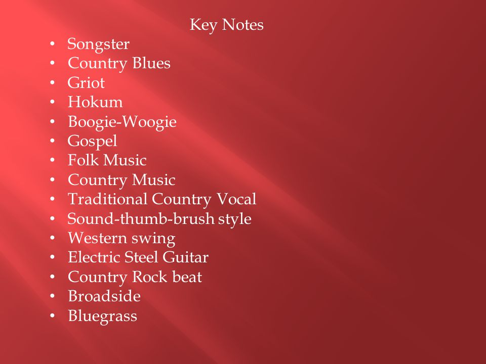 Key Notes Songster. Country Blues. Griot. Hokum. Boogie-Woogie. Gospel. Folk Music. Country Music.