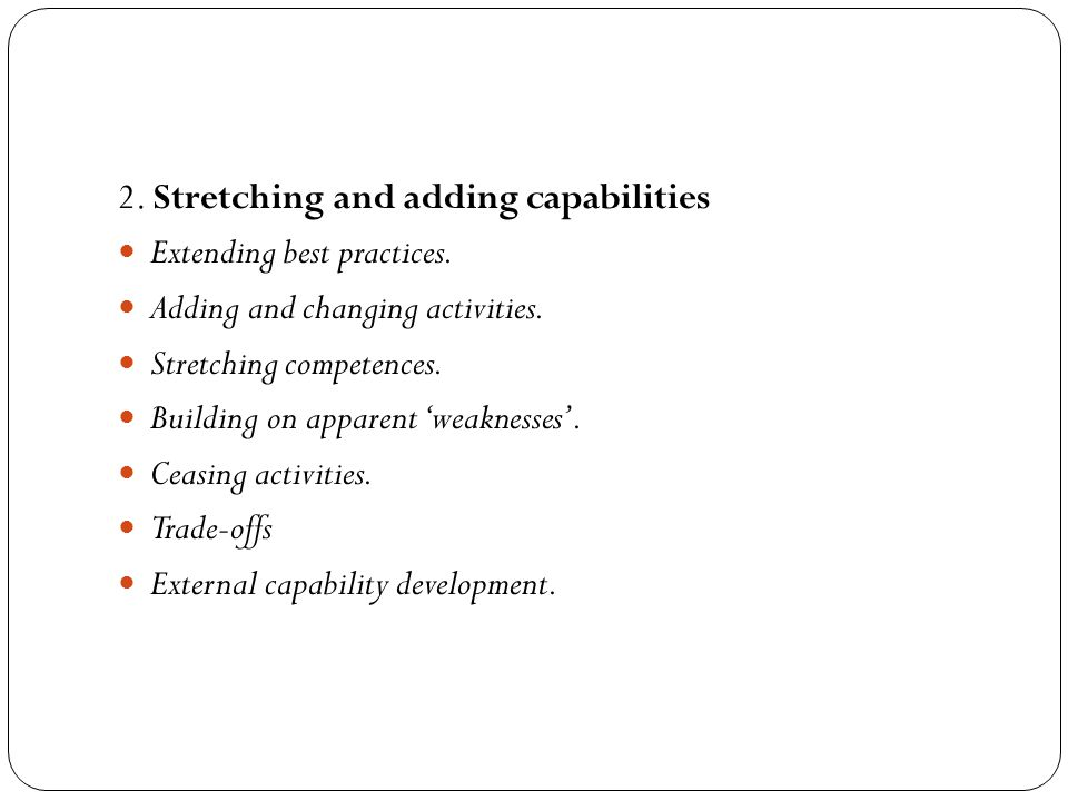 2. Stretching and adding capabilities