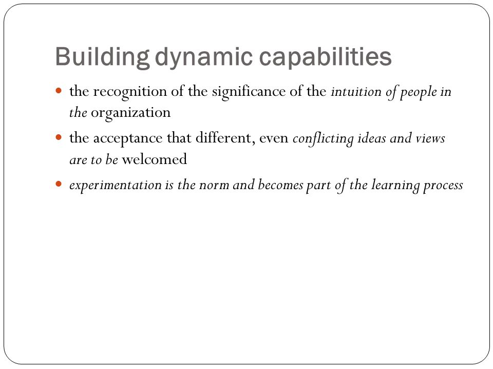 Building dynamic capabilities