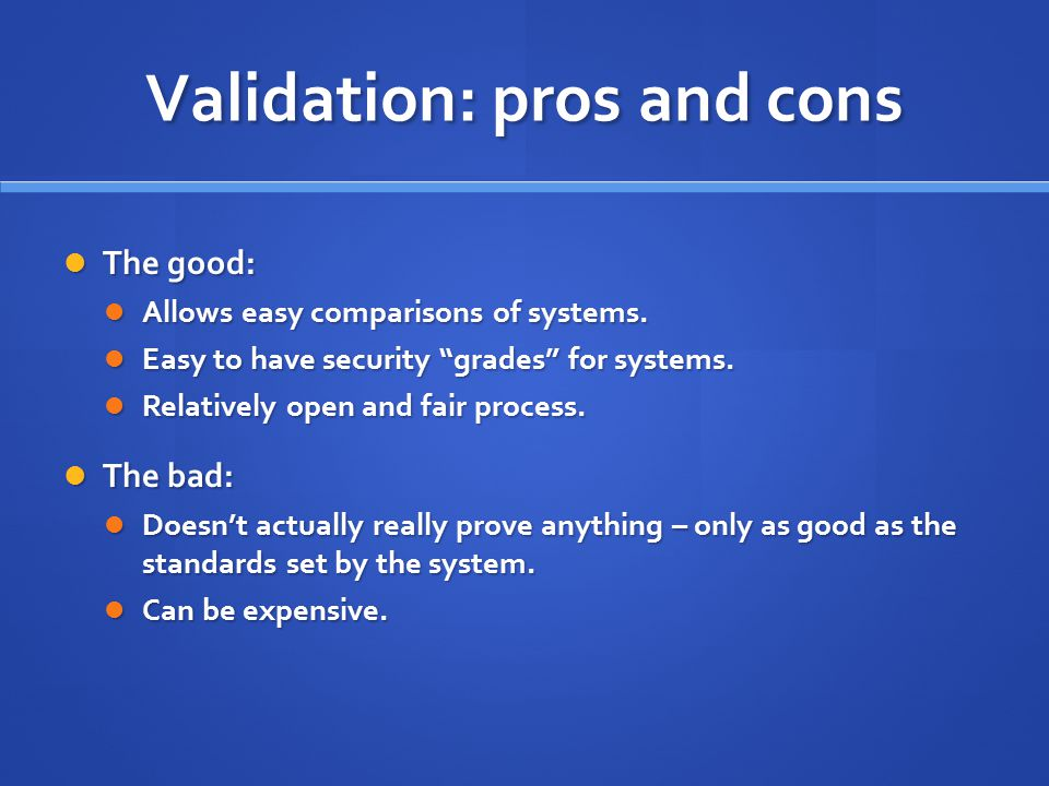 Validation: pros and cons