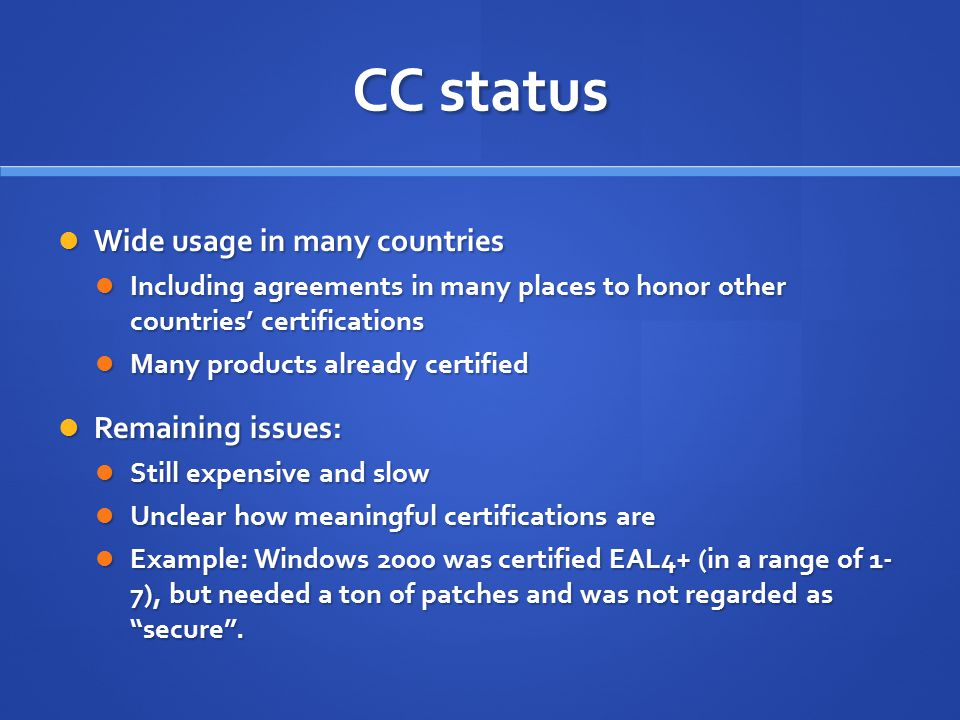 CC status Wide usage in many countries Remaining issues: