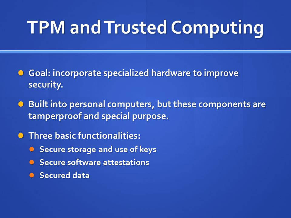 TPM and Trusted Computing