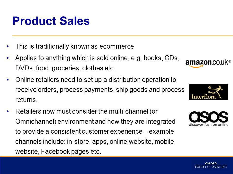 Product Sales This is traditionally known as ecommerce