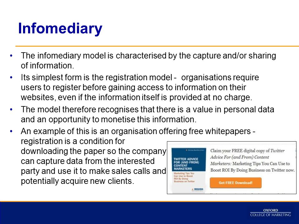 Infomediary The infomediary model is characterised by the capture and/or sharing of information.