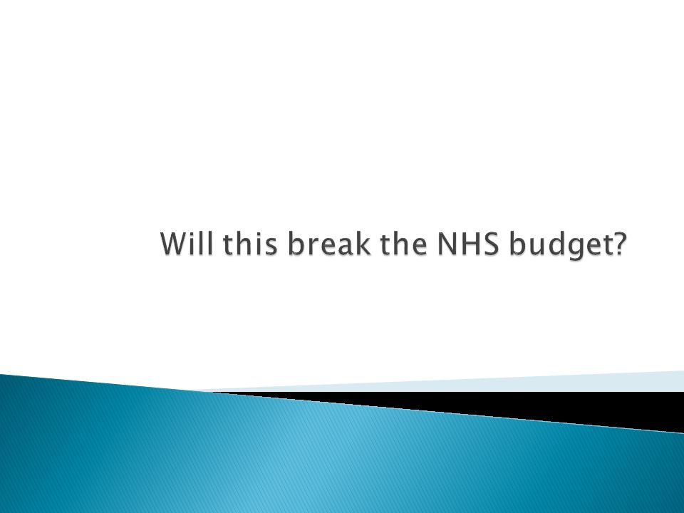 Will this break the NHS budget