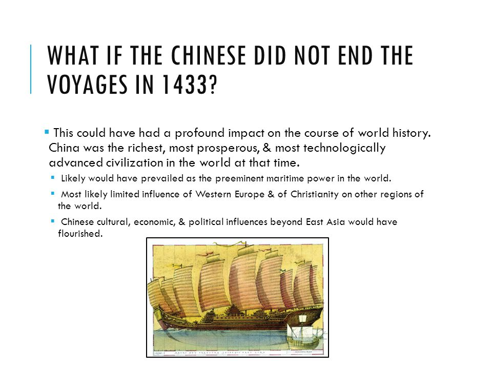 What if the Chinese did not end the voyages in 1433