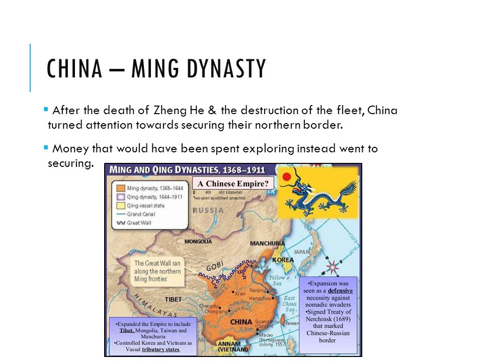 China – Ming Dynasty After the death of Zheng He & the destruction of the fleet, China turned attention towards securing their northern border.