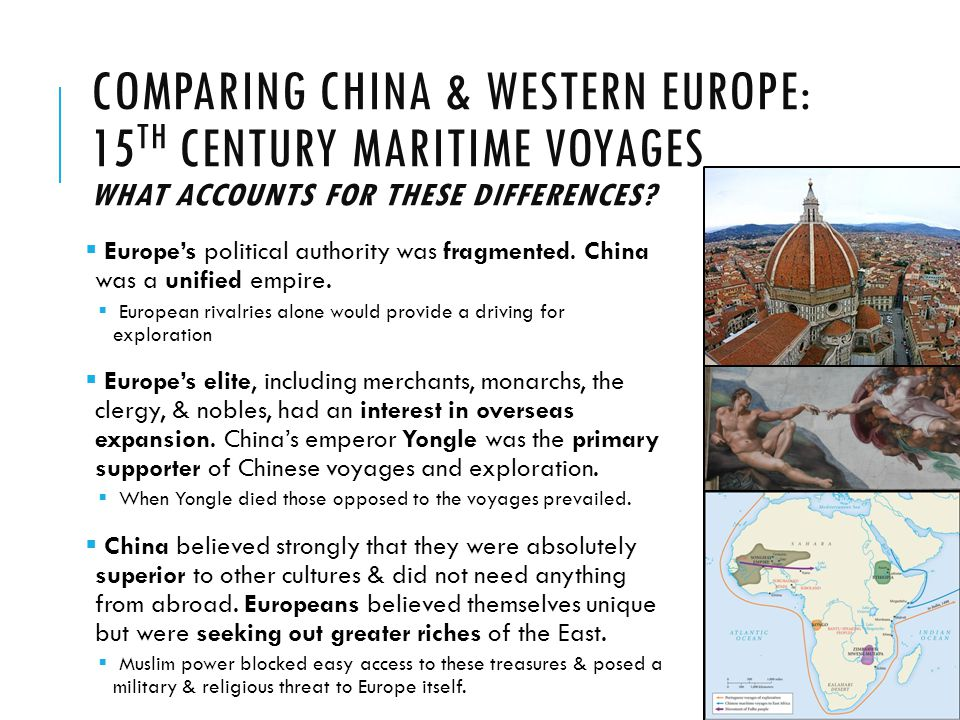 Comparing China & Western Europe: 15th Century Maritime Voyages What accounts for these differences