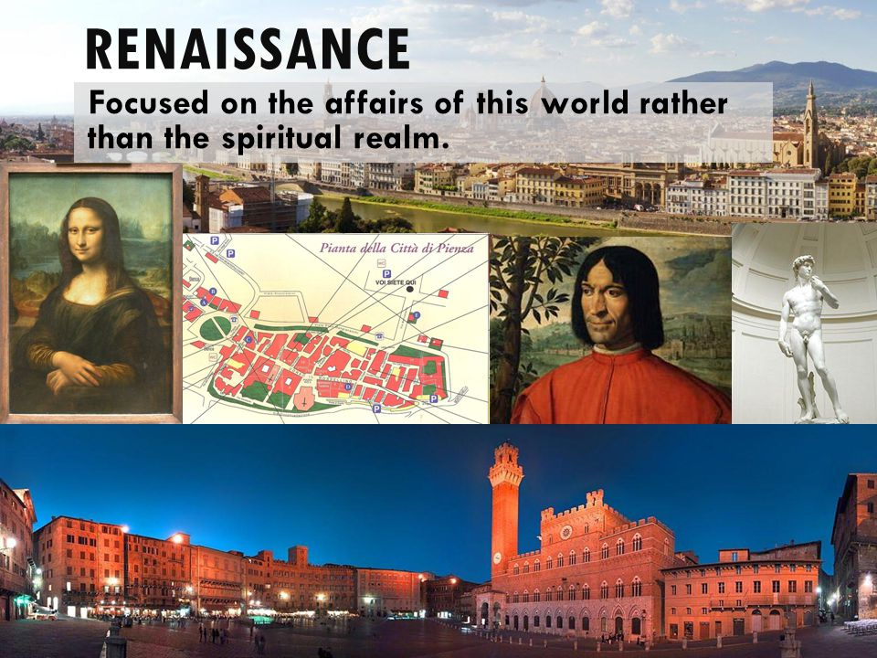 Renaissance Focused on the affairs of this world rather than the spiritual realm.