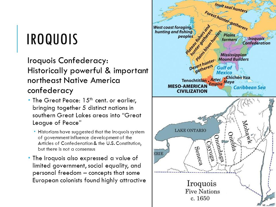 Iroquois Iroquois Confederacy: Historically powerful & important northeast Native America confederacy.