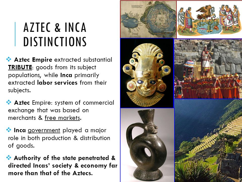 Aztec & Inca Distinctions