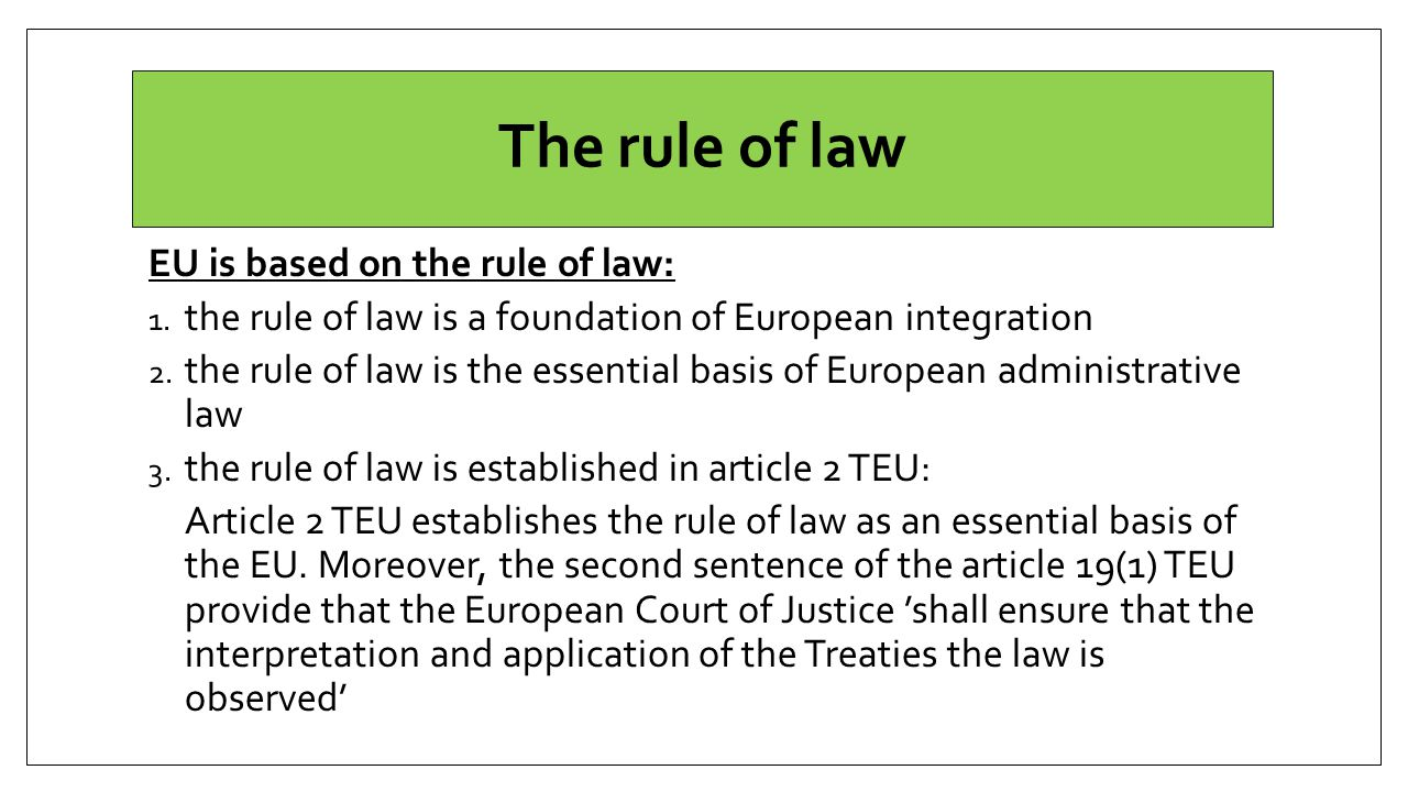 The rule of law EU is based on the rule of law: