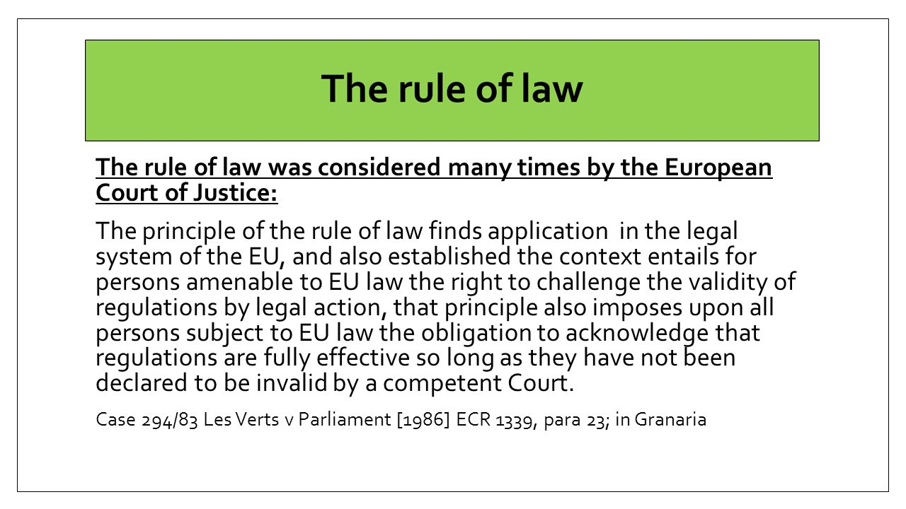 The rule of law was considered many times by the European Court of Justice: