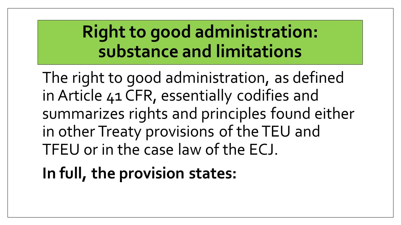 Right to good administration: substance and limitations