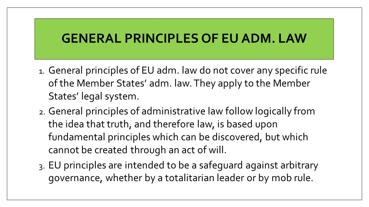 GENERAL PRINCIPLES OF EU ADM. LAW