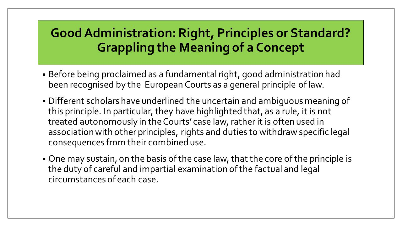 Good Administration: Right, Principles or Standard