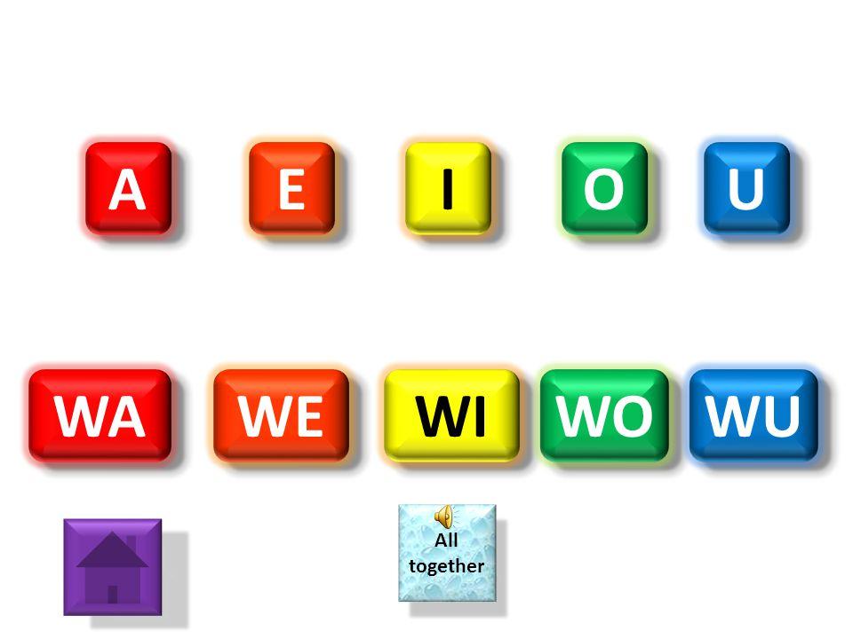 A E I O U WA WE WI WO WU All together